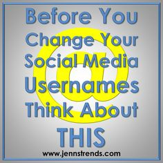 Before You Change Your Social Media Usernames Think About This