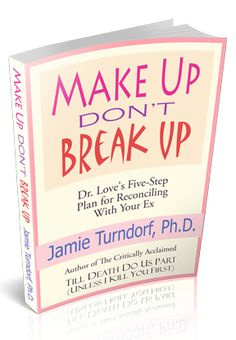 Book Cover: Make Up Dont Break Up: Dr. Love's 5-Step Plan For Reconciling With Your Ex