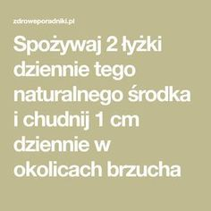 Spożywaj 2 łyżki dziennie tego środka i chudnij 1 cm dziennie Keto Recipes, Food And Drink, Herbs, Drinks, Health, Fitness, Tips, Blog, Portal