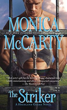 The Striker (Highland Guard) by Monica McCarty. Review :- https://www.goodreads.com/review/show/1219839903
