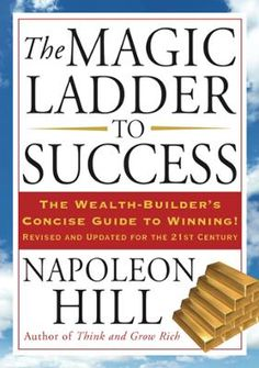The Magic Ladder to Success by Napoleon Hill, Click to Start Reading eBook, A primer in success-building, The Magic Ladder to Success is Hill's compact distillation of his lifet