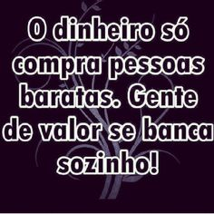 O dinheiro só compra pessoas baratas Family Love, Positive Attitude, Poetry Quotes, Peace Of Mind, Powerful Women, Cool Words, Philosophy, Poems, Love You