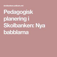 Pedagogisk planering i Skolbanken: Nya babblarna