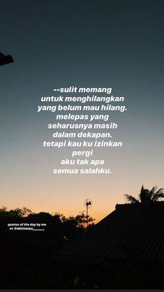 Reminder Quotes, Self Reminder, Text Quotes, Qoutes, Jodoh Quotes, Daily Quotes, Love Quotes, Emoji Quotes, Cinta Quotes