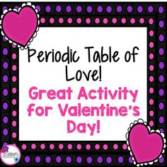 Great activity for Valentine's Day! Students will need an up to date periodic table to complete this activity. Students will use the periodic table to find the atomic number of certain elements and use their symbols to create words that relate to Valentine's Day!