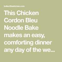 This Chicken Cordon Bleu Noodle Bake makes an easy, comforting dinner any day of the week. It's a delicious one-pot meal the whole family will love! Crockpot Chicken And Noodles, Oven Chicken, Easy Chicken Recipes, How To Cook Chicken, Real Food Recipes, Cooked Chicken, Meal Recipes, Dinner Recipes