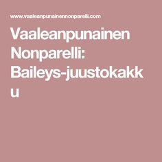 Vaaleanpunainen Nonparelli: Baileys-juustokakku