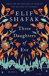 Literary Flits: Three Daughters Of Eve by Elif Shafak