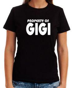 Property Of Gigi Women T-Shirts