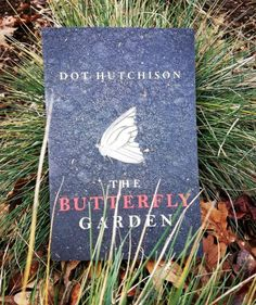 """The Butterfly Garden – Dot Hutchison 