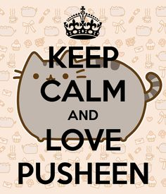 I love pusheen♥ (: