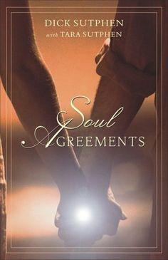"""Soul Agreements"" by Dick and Tara Sutphen"