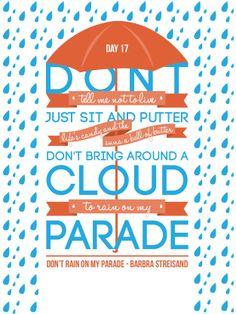 Day 18 - Don't Rain On My Parade | 30 Days of Lyrical Typography | http://wp.me/p45g5z-2R via @WordPress.com