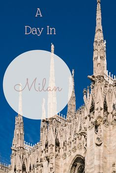 How to spend a day in Milan, Italy.