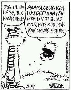 Ja det er en god beskrivelse af at være mor . Work Quotes, Quotes To Live By, Life Quotes, Qoutes, Calvin And Hobbes, Kids And Parenting, Memes, Wise Words, Best Quotes