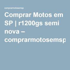Comprar Motos em SP | r1200gs semi nova – comprarmotosemsp