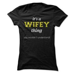 It's a Wifey Thing, you wouldn't understand T Shirts, Hoodies. Check price ==► https://www.sunfrog.com/LifeStyle/Its-a-Wifey-Thing-you-wouldnt-understand-Ladies.html?41382