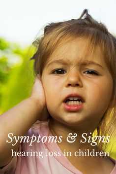 Symptoms and Signs of hearing loss in your infants, toddlers and  kids