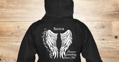 Discover Sister Guardian Angel Pullover Sweatshirt from My Guardian Angel Hoodies, a custom product made just for you by Teespring. With world-class production and customer support, your satisfaction is guaranteed. - Sister My Guardian Angel Forever Watching Over Me