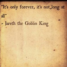 #labyrinth #jareth #quote ❤❤❤❤