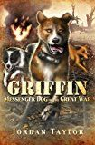 Free Kindle Book -   Griffin: Messenger Dog of the Great War