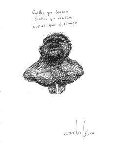 """ Necks who hurt,  necks who  fly, necks who sleep"" by Carlos Leiro"