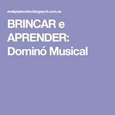 BRINCAR e APRENDER: Dominó Musical