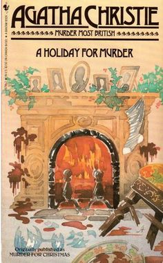 A Holiday for Murder - Agatha Christie - A Poirot murder mystery. In her own words, she made it more gruesome at the request of her brother-in-law. (Set at Christmas)