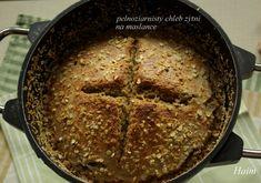Pełnoziarnisty chleb żytni na maślance