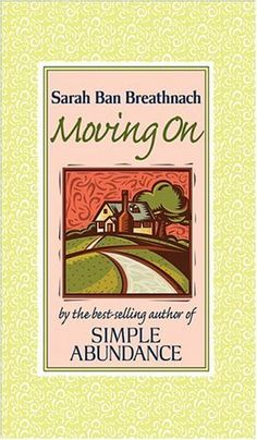 Moving On: Creating Your House of Belonging with Simple Abundance - by Sarah Ban Breathnach