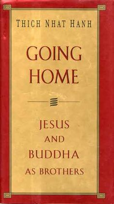 Going Home: Jesus and Buddha as Brothers (Thich Nhat Hanh) book cover