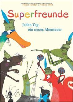 Superfreunde: Jeden Tag ein neues Abenteuer: Amazon.de: Fiona Rempt, Noelle Smit, Rolf Erdorf: Bücher