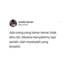 Quotes Deep Feelings, Mood Quotes, Daily Quotes, Life Quotes, Quotes Lucu, Quotes Galau, Jokes Quotes, Twitter Quotes, Instagram Quotes
