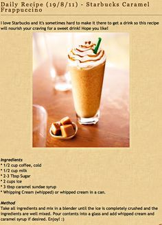 diy starbuck's caramel frappuccino Perhaps this one would be better/easier…. diy starbuck's caramel frappuccino Perhaps this one would be better/easier…I would use Splenda instead of sugar and low cal carmel syrup to make it healthier though Starbucks Caramel Frappuccino, Frappuccino Recipe, Starbucks Coffee, Starbucks Drinks, Caramel Frappe Recipe, Smoothie Drinks, Smoothies, Yummy Drinks, Yummy Food