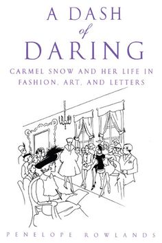 A Dash of Daring recounts the life of Carmel Snow, Bazaar's Editor-in-Chief from 1932-1957. Read about the many avant-garde collaborations she arranged for the magazine, with artists like Man Ray, Andy Warhol and Avedon, all painted in picturesque detail.