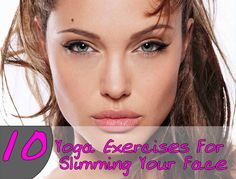 Face Yoga Exercises:Here are some simple facial exercises will cut down the fat of your face.