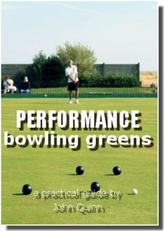 Bowling Green maintenance is notoriously difficult or at least has been made that way by decades of following the wrong regimes.  Performance Bowling...