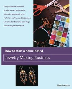 How to Start a Home-Based Jewelry Making Business: Turn your passion into profit Develop a smart business plan Set market-appropriate prices Establish your work at craft fairs and trade shows Sell to local and national retail shops Make money on the Inter