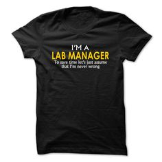 (New Tshirt Design) Lab Manager assume Im never wrong Discount Codes Hoodies, Funny Tee Shirts