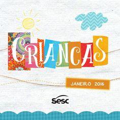 Programação | Crianças  Janeiro chega com tudo no Sesc e a criançada já tem endereço certo nestas férias: O Sesc Sorocaba! ;)