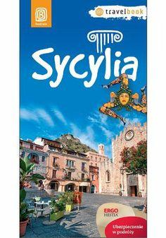 Sycylia. Travelbook. Wydanie 1 - Agnieszka Fundowicz, Agnieszka Masternak #bezdroza #sycylia #wlochy #italy