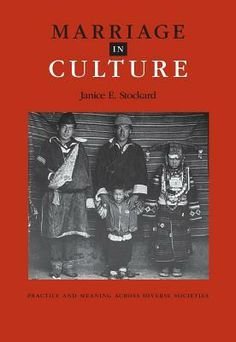 """""""Marriage In Culture: Practice And Meaning Across Diverse Societies"""" by Janice E. Stockard"""