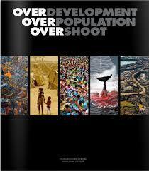 Resultado de imagen de overdevelopment overpopulation overshoot