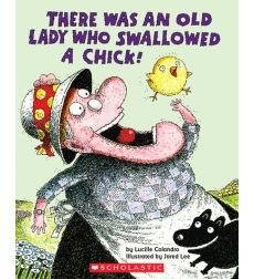 There Was an Old Lady Who Swallowed a Chick! by Lucille Colandro   Scholastic.com