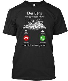 Der Berg eingehender Anruf Ich muss gehen lustige Wandern Klettern Bergsteigen Alpen kampierendes Hemden beste geburtstag weihnachten vatertag muttertag geschenke für männer vater frauen mutter sohn tochter #FathersDayGifts #VaterTag #VaterTagGeschenke #MothersDayGIfts #MutterTag #MutterTagGeschenke Shirts, Hoodies, Mens Tops, Camping, Diy, Funny Women, Guy Presents, Telephone Call, Campsite