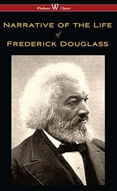 Narrative of the Life of Frederick Douglass (Wisehouse Classics Edition) by Frederick Douglass http://www.amazon.com/dp/B0183DY0B0/ref=cm_sw_r_pi_dp_f1HTwb0Z1Q07V