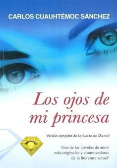 OJOS DE MI PRINCESA,LOS  CARLOS CUAUHTEMOC SANCHEZ  SIGMARLIBROS