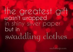 The Greatest Gift... Where are we searching for the glory of Christmas?