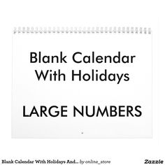 Shop Blank Calendar With Holidays And Large Numbers created by online_store. Blank Monthly Calendar, Create Your Own Calendar, Event Template, Holidays And Events, Gifts For Family, Holiday Gifts, Numbers