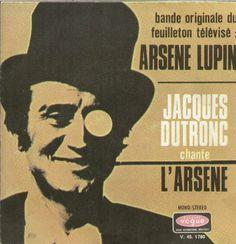 """Bande Originale Du Feuilleton Télévisée 'arsene Lupin"""" / La Chanson Du Générique : L'arsène (Jean-Pierre Bourtayre / Jacques Lanzmann):"""